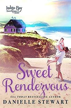 [Danielle Stewart]のSweet Rendezvous (Indigo Bay Sweet Romance Series Book 6) (English Edition)