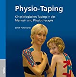 Physio-Taping: Kinesiologisches Taping in der Manual- und Physiotherapie - Ernst Pohlmann