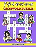 Friends Crossword Puzzles: A Cool Book For Relaxation And Stress Relief With Interesting Friends Game