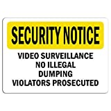 Security Notice Sign - Video Surveillance No Illegal Dumping Violators Label Decal Sticker Retail Store Sign Sticks to Any Surface 8'