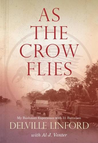 As the Crow flies: My bushman experience with 31 battalion