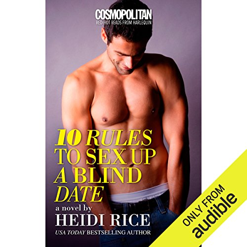 10 Rules to Sex Up a Blind Date audiobook cover art