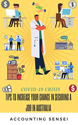 COVID19 Crisis - Tips to Increase Your Chance in Securing a Job in Australia: Job Search Tips (English Edition) PDF Books