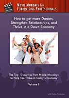 Top 10 Movies to help You get more Donors, Strengthen Relationships, and Thrive in a Down Economy - Vol. 1