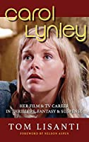 Carol Lynley: Her Film & TV Career in Thrillers, Fantasy and Suspense (hardback): Her Film & TV Career in Thrillers, Fantasy and Suspense