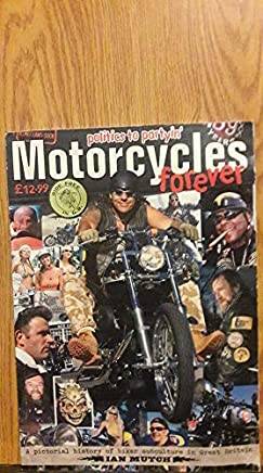 Motorcycles Forever. A Pictorial History of Biker Subculture in Great Britain.