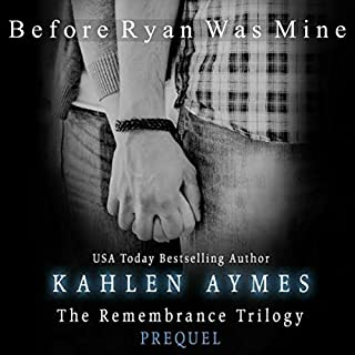 Before Ryan Was Mine     The Remembrance Trilogy - Prequel              By:                                                                                                                                 Kahlen Aymes                               Narrated by:                                                                                                                                 Zachary Michael,                                                                                        Janine Grand                      Length: 8 hrs and 59 mins     22 ratings     Overall 4.1