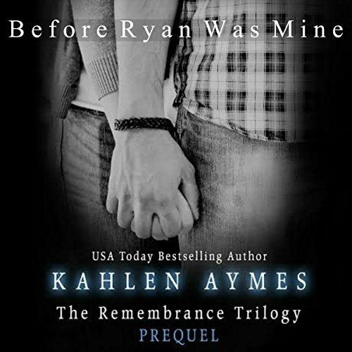 Before Ryan Was Mine     The Remembrance Trilogy - Prequel              By:                                                                                                                                 Kahlen Aymes                               Narrated by:                                                                                                                                 Zachary Michael,                                                                                        Janine Grand                      Length: 8 hrs and 59 mins     23 ratings     Overall 4.1
