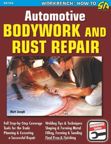 Compare Textbook Prices for Automotive Bodywork & Rust Repair 9/15/12 Edition ISBN 8601404475696 by Joseph, Matt