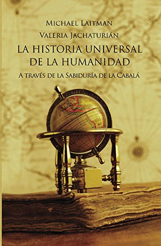La Historia Universal De La Humanidad: A TRAVÉS DE LA SABIDURÍA DE ...