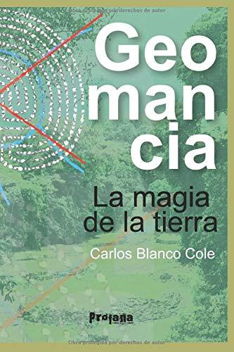 Geomancia: La magia de la tierra.: Investigación y analogía simbólica de trabajos de campo en Costa Rica. (Libros de Campo)