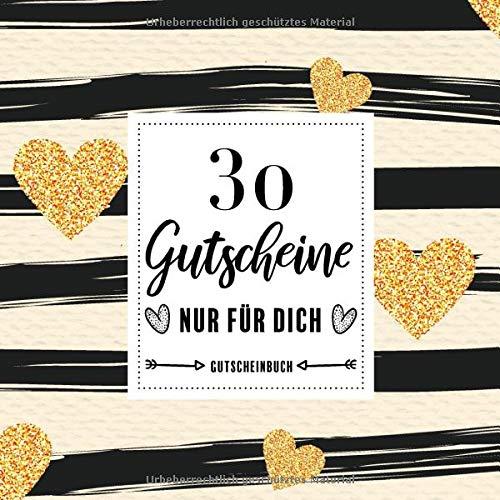 Gutscheinbuch - 30 Gutscheine nur für dich: Gutscheinbuch zum selbst ausfüllen und verschenken - Geschenk Hochzeitstag, Paare, Beste Freundin - ca. 13x13 cm - glänzendes Softcover