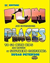 Fun and Educational Places to Go With Kids and Adults in Southern California, 10+ Edition