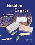 The Heddon Legacy: A Century of Classic Lures