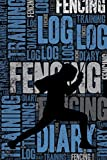 Fencing Training Log and Diary: Fencing Training Journal and Book For Fencers and Coach - Fencing Notebook - Elegant Notebooks