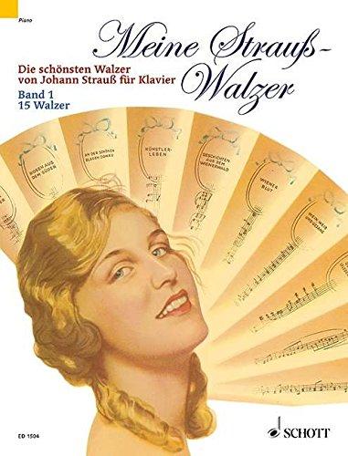 Meine Strauß-Walzer: Die schönsten Walzer für Klavier. Band 1. Klavier.