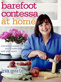 Barefoot Contessa at Home: Everyday Recipes You'll Make Over and Over Again: A Cookbook by [Ina Garten]