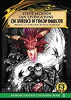 Official Fighting Fantasy Colouring Book 1: The Warlock of Firetop Mountain (The Official Fighting Fantasy Colouring Books)