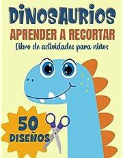 Dinosaurios Aprender a recortar, Libro de actividades para niños: Aprender a usar las tijeras para niños a partir de 3 años | 50 diseños de Dinosaurios para colorear y cortar