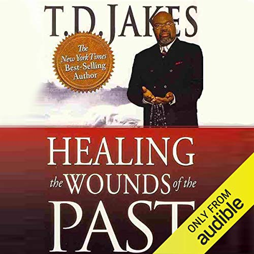 Page de couverture de Healing the Wounds of the Past