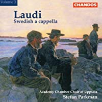 Laudi: Swedish A Capella Volume 3 by Uppsala University Chamber Choir
