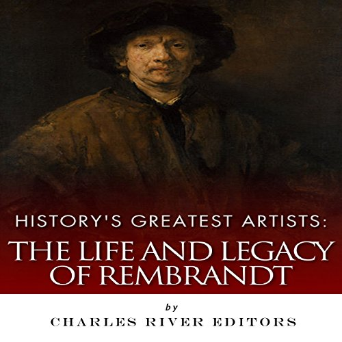 History's Greatest Artists: The Life and Legacy of Rembrandt audiobook cover art