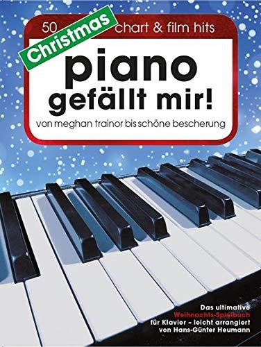 Xmas Piano gefällt mir!: Songbook für Klavier: 50 Chart & Film Hits - von Meghan Trainor bis Schöne Bescherung. Das ultimative Weihnachts-Spielbuch für Klavier in Spiralbindung