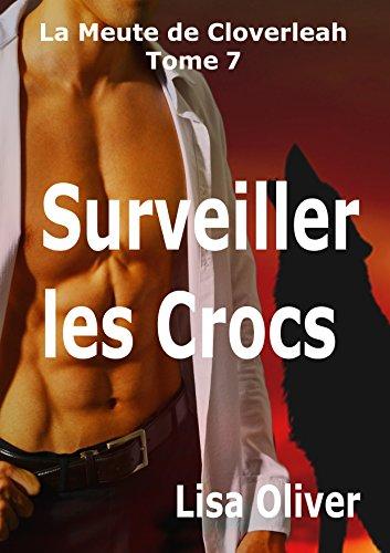 Surveiller les Crocs (La Meute de Cloverleah t. 7)