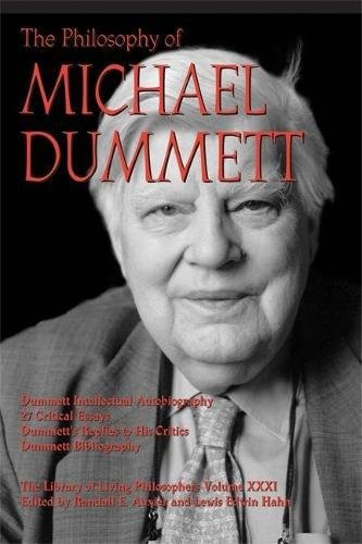 The Philosophy of Michael Dummett (Library of Living Philosophers)