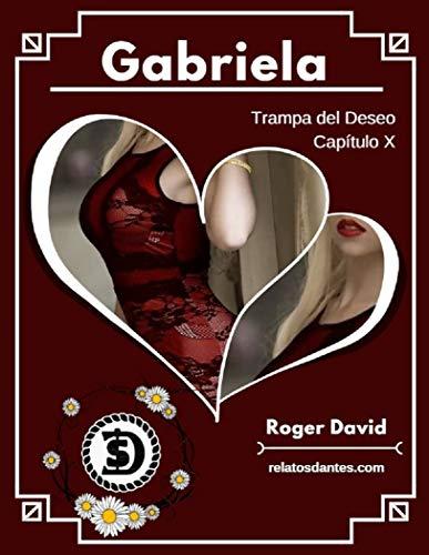 Gabriela, Capítulo X: Trampa del Deseo