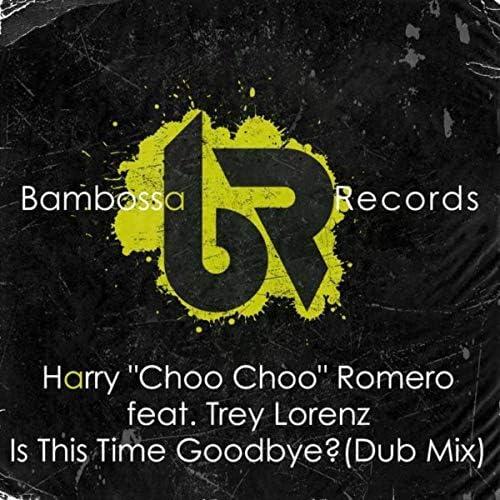 Harry ''Choo Choo'' Romero feat. Trey Lorenz