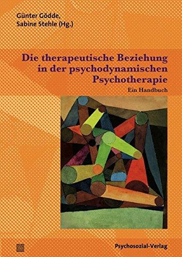 Die therapeutische Beziehung in der psychodynamischen Psychotherapie: Ein Handbuch (Therapie & Beratung)