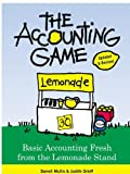 The Accounting Game: Basic Accounting Fresh from the Lemonade Stand (English Edition)