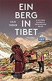 Ein Berg in Tibet (DuMont Reiseabenteuer): Zu Fuß durch den Himalaya zum heiligen Berg Kailash