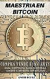Maestría en Bitcoin: Compra, Vende e Invierte en Bitcoin