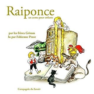 Raiponce     Les plus beaux contes pour enfants              De :                                                                                                                                 Frères Grimm                               Lu par :                                                                                                                                 Fabienne Prost                      Durée : 10 min     1 notation     Global 2,0