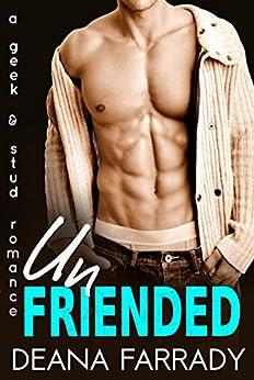 Unfriended: A Geek and Stud Romance (Love in New Highland) by [Deana Farrady]