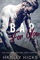 Bad for You: Bad Boy Billionaire Boss Romance