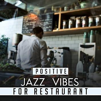 Positive Jazz Vibes for Restaurant