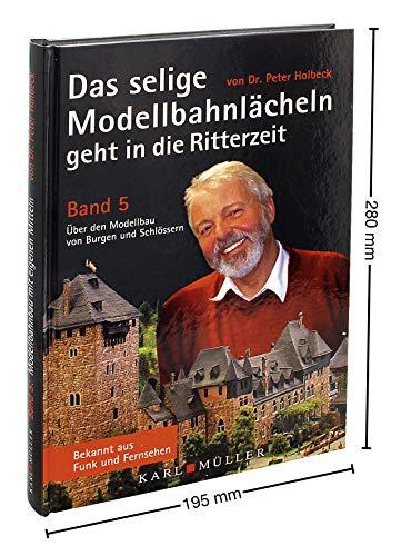 Modellbahn Buch Das selige Modellbahnlächeln geht in die Ritterzeit