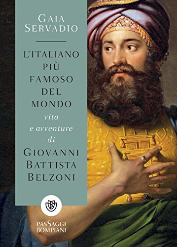 L'italiano più famoso del mondo: Vita e avventure di Giovanni Battista  Belzoni (Italian Edition) eBook: Servadio, Gaia: Amazon.de: Kindle-Shop