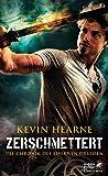 Die Chronik des Eisernen Druiden / Zerschmettert: Die Chronik des Eisernen Druiden 9 - Kevin Hearne