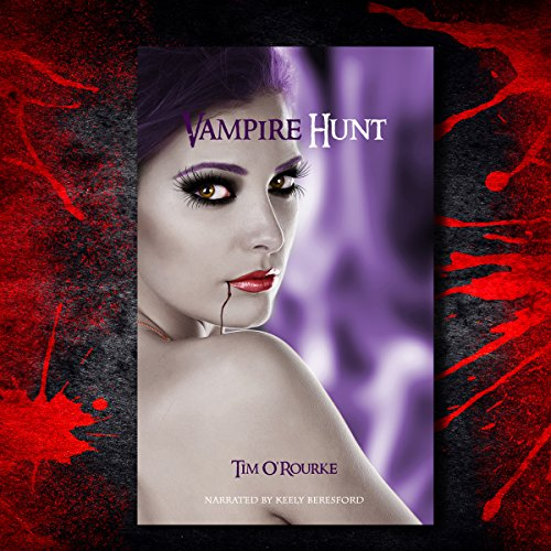 Vampire Hunt     Kiera Hudson Series One, Book 3              By:                                                                                                                                 Tim O'Rourke                               Narrated by:                                                                                                                                 Keely Beresford                      Length: 7 hrs and 2 mins     19 ratings     Overall 4.6