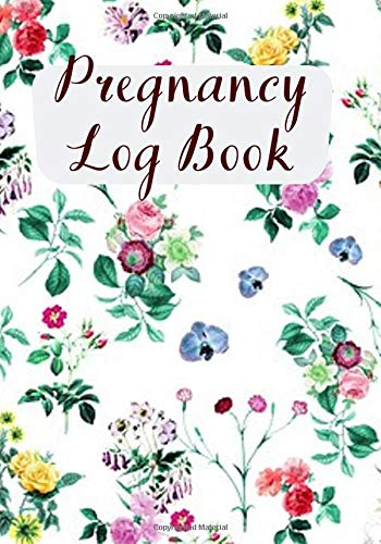 "Pregnancy Log Book: Elegant All-in-One Keepsake Memories Journal Record Organizer Book Diary for Expectant Mums, Moms, mothers, women, Childbirth ... 6""x9""..."