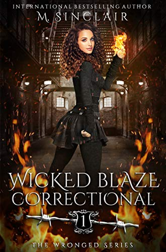 Wicked Blaze Correctional (The Wronged Book 1) (English Edition)