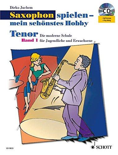 Saxophon spielen - mein schönstes Hobby: Schule und Spielbuch im Paket. Band 1. Tenor-Saxophon. Ausgabe mit CD.