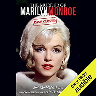 The Murder of Marilyn Monroe     Case Closed              Written by:                                                                                                                                 Jay Margolis,                                                                                        Richard Buskin                               Narrated by:                                                                                                                                 Eric Martin                      Length: 7 hrs and 39 mins     1 rating     Overall 5.0