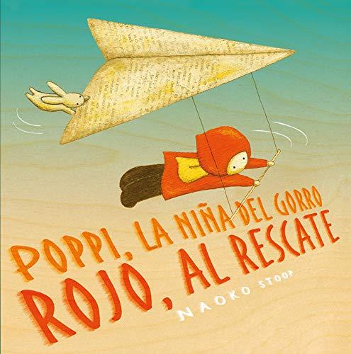 Poppi, la niña del gorro rojo, al rescate (Cuentos infantiles)