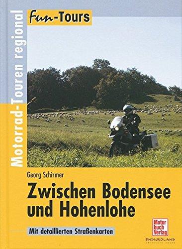 Zwischen Bodensee und Hohenlohe: Motorrad-Touren regional (Fun-Tours)