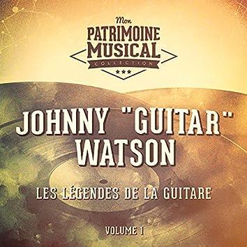 """Les légendes de la guitare : Johnny """"Guitar"""" Watson, Vol. 1"""